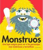 monstruos: una lupa magica para ver a los personajes mas misteriosos y terrorificos celine potard 9788416918485