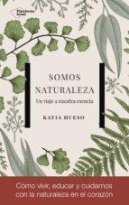 somos naturaleza (ebook)-katia hueso-9788417002985