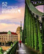 52 escapadas para descubrir europa philippe gloaguen 9788417245085