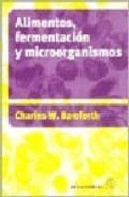 alimentos: fermentacion y microorganismos charles w. bamforth 9788420010885