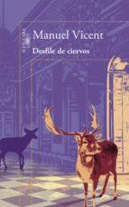 desfile de ciervos (ebook)-manuel vicent-9788420412085