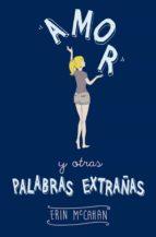 amor y otras palabras extrañas (ebook)-erin mccahan-9788420417585