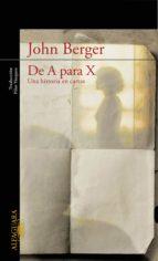 de a para x. una historia en cartas (ebook)-john berger-9788420488585