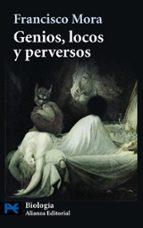 genios, locos y perversos: cerebro, enfermedad mental y diversida d humana-francisco mora-9788420662985