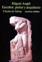 miguel angel: escultor, pintor y arquitecto-charles de tolnay-9788420670485