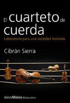 el cuarteto de cuerda: laboratorio para una sociedad ilustrada-cibran sierra-9788420693385