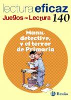 manu, detective, y el terror de primaria:juego de lectura 9788421660485