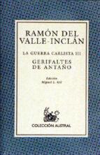 gerifaltes de antaño : la guerra carlista 1 (8ª ed.)-ramon maria del valle inclan-9788423998685