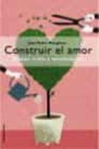 construir el amor: etapas crisis y sentimientos jose pedro manglano jose pedro manglano castellary 9788427026285
