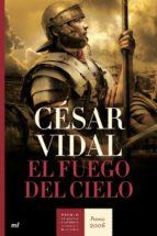 el fuego del cielo (premio de novela historica alfonso x el sabio 2006) cesar vidal 9788427032385