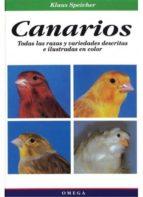 canarios: todas las razas y variedades descritas e ilustradas en color klaus speicher 9788428210485