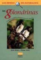 las golondrinas: descripcion, costumbres, observacion, proteccion , mitologia...-diana alves-jean seriot-9788428213585