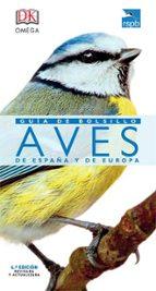 guia de bolsillo aves de españa y europa (edición 2017-jonathan elphick-9788428216685