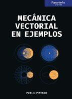 mecánica vectorial en ejemplos-publio pintado-9788428339285