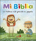 mi biblia: la historia mas grande en pequeño octavio figueredo 9788428552585