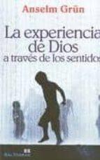 la experiencia de dios a traves de los sentidos anselm grün 9788429318685