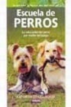 escuela de perros: la educacion del perro por medio del juego-katharina schlegi-9788430537785