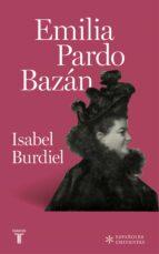 emilia pardo bazán (colección españoles eminentes) isabel burdiel 9788430618385