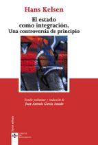 el estado como integracion: una controversia de principio hans kelsen 9788430949885