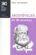 aristoteles en 90 minutos: (384 322 a.c.) paul strathern 9788432309885