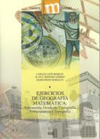 ejercicios de geografia matematica: astronomia, geodesia, cartogr afia, fotogrametria y topografia-carlos leon robles-9788433853585