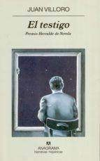 el testigo (premio herralde de novela 2004)-juan villoro-9788433968685