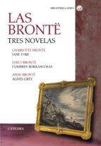 las bronte. tres novelas: jane eyre; cumbres borrascosas; agnes grey emily bronte charlotte bronte 9788437639185