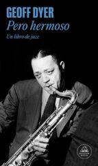 pero hermoso: un libro de jazz geoff dyer 9788439728085