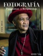fotografia: preguntas y repuestas (photoclub)-zack arias-9788441535985