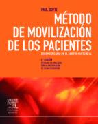 metodo de movilizacion de los pacientes: ergomotricidad en el amb itoasistencial (8ª ed.)-p. dotte-9788445820285