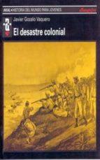 el desastre colonial-javier gonzalo vaquero-9788446004585