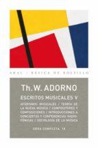 escritos musicales,v (obra completa 18) theodor w. adorno 9788446016885