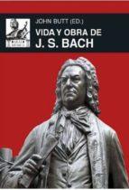 vida y obra de j. s. bach john butt 9788446042785