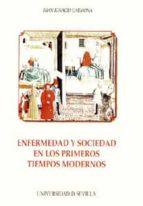 enfermedad y sociedad en los primeros tiempos modernos juan ignacio carmona 9788447208685