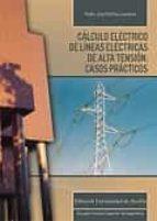 calculo electrico de lineas electricas de alta tension: casos practicos pedro jose martinez lacañina 9788447217885