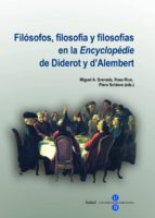 filosofos filosofia y filosofias en la encyclopedie de diderot a d alembert 9788447533985