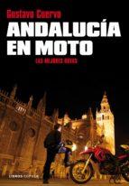 andalucia en moto: las mejores rutas-gustavo cuervo-9788448067885
