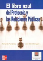 el libro azul del protocolo y las relaciones publicas jose daniel barquero cabrero fernando fernandez 9788448141585