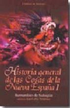 historia general de las cosas de la nueva españa i-fray bernardino de sahagun-9788449201585