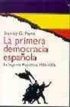 la primera democracia española:la segunda republica, 1931 1936 stanley g. payne 9788449301285