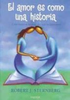el amor es como una historia: una nueva teoria de las relaciones-robert sternberg-9788449307485