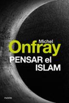 pensar el islam-michel onfray-9788449332685