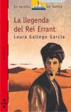 la llegenda del rei errant-laura gallego-9788466113885