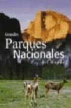 grandes parques nacionales del mundo angela s. ildos giorgio bardelli 9788466211185