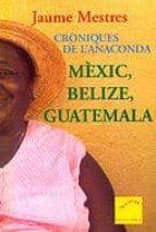 croniques de l anaconda: mexic-jaume sisa mestres-9788466401685