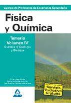 CUERPO DE PROFESORES DE ENSEÑANZA SECUNDARIA: FISICA Y QUIMICA: T EMARIO: VOLUMEN IV: QUIMICA II Y GEOLOGIA Y BIOLOGIA