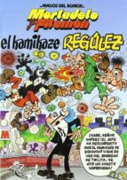 el kamikaze regulez (mortadelo y filemon. magos del humor nº 109) francisco ibañez 9788466626385