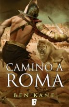 camino a roma (la legión olvidada 3) (ebook)-ben kane-9788466647885