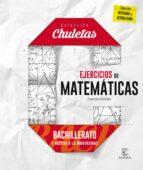 ejercicios de matemáticas para bachillerato (chuletas 2016)-9788467044485