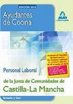 AYUDANTES DE COCINA. PERSONAL LABORAL DE LA JUNTA DE COMUNIDADES DE CASTILLA-LA MANCHA. TEMARIO Y TEST